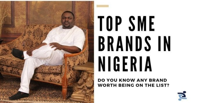 Top Small And Medium Size Enterprise (SME) Brands In Nigeria